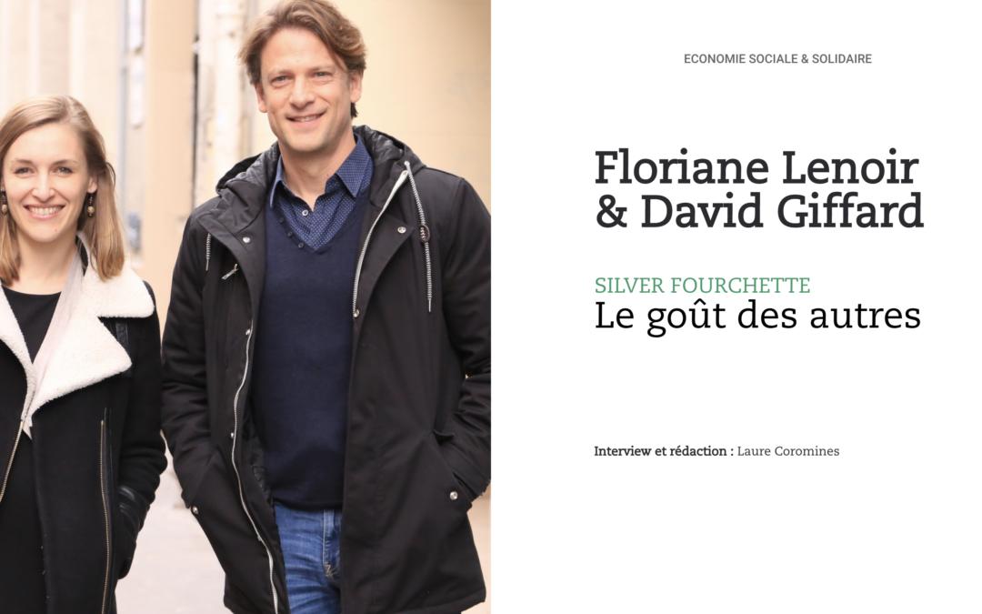 Floriane Lenoir & David Giffard, Silver Fourchette : le goût des autres