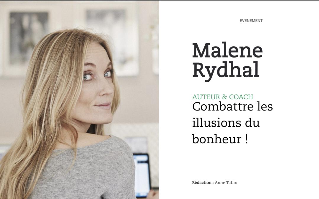 Malene Rydhal, auteur & coach : combattre les illusions du bonheur!