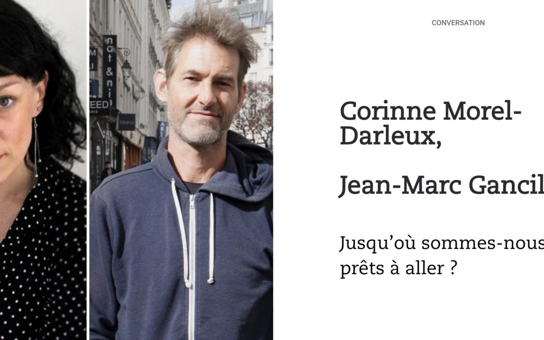 Conversation entre Jean-Marc Gancille & Corinne Morel-Darleux :  «jusqu'où sommes-nous prêts à aller ?»